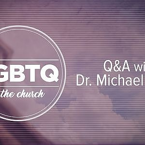 Q&A with Dr. Michael Brown: LGBTQ and the Church