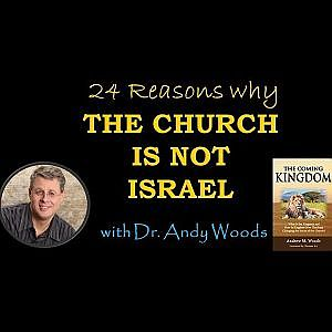 Why the Church is NOT Israel! Part 1