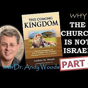 Why the Church is NOT Israel! Part 4